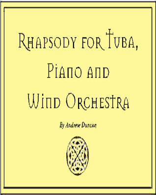 Rhapsody for Tuba, piano and wind orchestra by Andrew Duncan