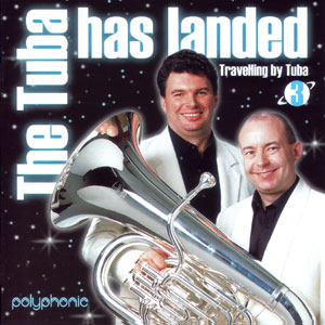 Travelling by Tuba 3 CD— The Tuba Has Landed