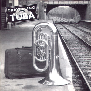 Travelling by Tuba CD